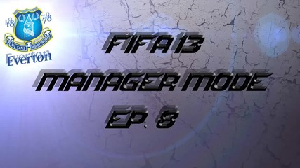 Трансфери |fifa 13 Everton Manager mode - ep.8