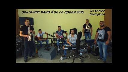 ork.sunny bend kak se pravi 2015 орк.sunny Band Как се прави