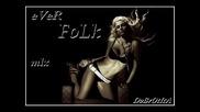 !!! Вечни Чалги За Яки Купони 2 - Ever Folk Mix!!!@dobrotica