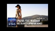 Epicfail feat. Nessakay - Fall Silently (jason Risk Remix)
