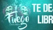 Chocolate - Te Dejo Libre feat El Ondure ( Cd Fuego )