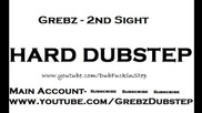 Grebz - 2nd Sight (hard Dubstep)