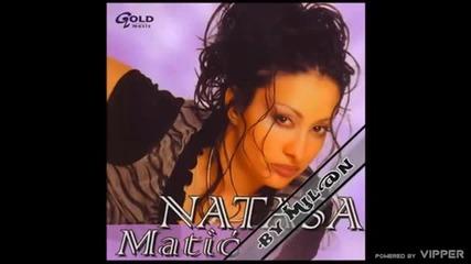 Natasa Matic - Hajde budi taj - (Audio 2004)
