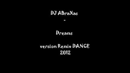 Dj Abrahas - Dreams (remix Dance 2012)