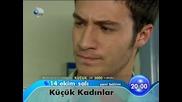 Малки жени Kucuk Kadinlar 21 и 22 епизод реклама 2