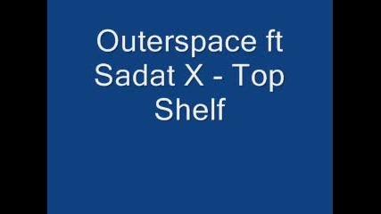 Outerspace Ft Sadat X - Top Shelf