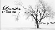 Liunika - Сънят ми (Prod. by IMP)