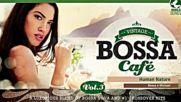 Vintage Bossa Caf - The Full Trilogy - Full Album - Vol.1 - Vol. 2 - Vol 3