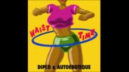 *2017* Diplo & Autoerotique - Waist Time