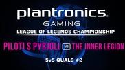 Piloti s Pyrjoli vs The Inner Legion - Plantronics LoL Championship #2