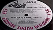 Mda Productions - Who`s Rockin You (the Rockwell Rap) Empire Sound 1984