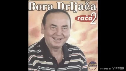 Bora Drljaca - Otisla je Danijela - (Audio 1999)