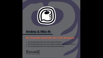 Andrez & Miss M - No Paradise Beneath Her Feet ( Momo Dobrev & Reivan Remix)