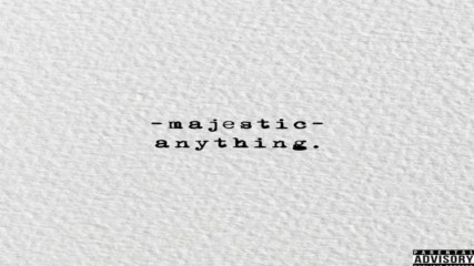 Majestic ft. Alicia Renee - Anything [audio]