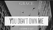Grace - You Dont Own Me - Feat. G-eazy