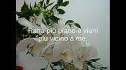 Parla Pi Piano Amore Mio (Субтитри)