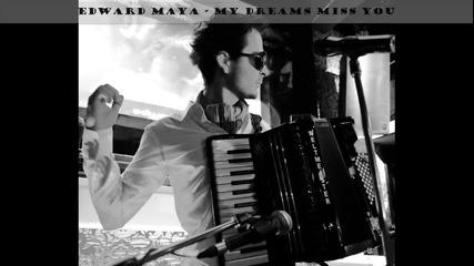 !!! За Първи Път !!! Edward Maya - My Dreams Miss You + Превод