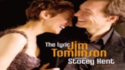 Jim Tomlinson Feat Stacey Kent ☀️ The Lyric