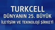 Turkcell - Dunyanin 25ci Sirketiyiz!