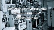 Dr. Dre ft. Knoc Тurnal - Bad Intentions (instrumental)