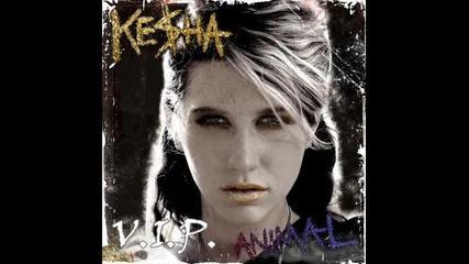 • Ke$ha - V.i.p. •