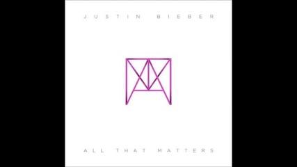 Justin Bieber - All That Matters ( Audio ) # Musicmondays