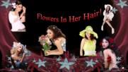 Цветя в косата й! ...