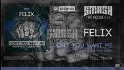Felix - Dont You Want Me ( Dimitri Vegas & Like Mike Remix )