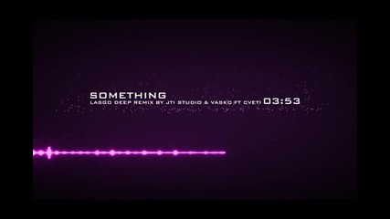 Lasgo - Something (JTI Studio Bootleg Remix)