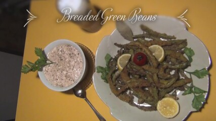 Breaded green beans - Papa`s kitchen recipe