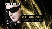 Mile Kitic - Usputne stanice (hq) (bg sub)