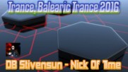 Db Stivensun - Nick Of Time ( Bulgarian Trance, Balearic Trance 2016 )