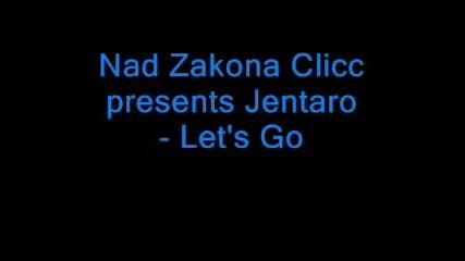 Jentaro - Lets Go!!!