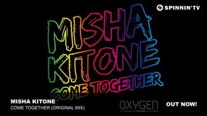 Misha Kitone - Come Together (original Mix)