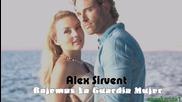 Текст и Превод!!! Alex Sirvent - Bajemos La Guardia Mujer