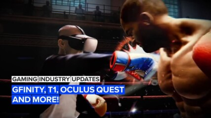 Gaming Industry Updates: Gfinity, T1, Oqulus Quest and more!