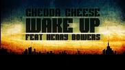 Sick! Chedda Cheese Feat. Henry Bowers - Wake Up 2013 Fresh Shit!