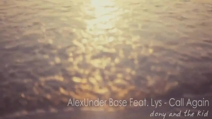Alexunder Base ft. Lys - Call Again (hd + Превод)