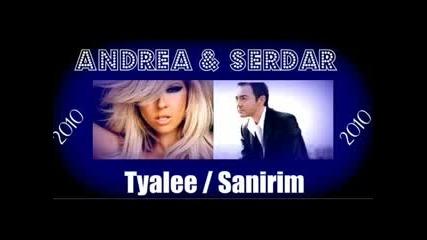 Serdar Ortac & Andrea - Tyalee Sanirim ll 2o1o
