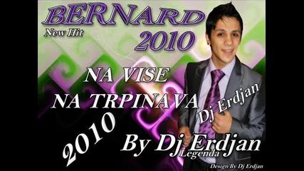 Bernat 2011 Na Vise Na Trpinava - By Dj Erdjan.wmv