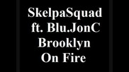 Skelpa Squad ft. Blu, Jon - C, and Brooklyn - On Fire (good ve