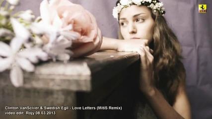unofficial video • Clinton Vansciver & Swedish Egil - Love Letters ( Mitis Remix )