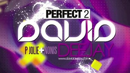 David Deejay - Perfect 2 [ft P Jolie & Nonis]*превод*