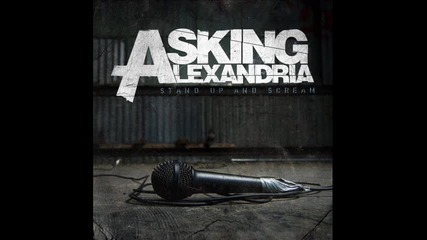 Asking Alexandria Bite Your Lip And Fake It