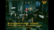 Bloodhound Gang - Ballad Of Chasey Lain