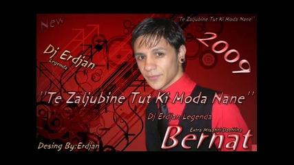 Bernat 2009 Te Zaljubine Tut Ki Moda Nane New Album Realizacija By Dj Erdjan Legendaaa