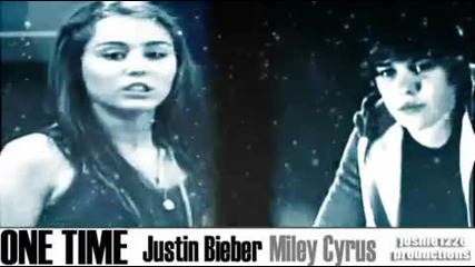 Justin Bieber and Miley Cyrus- One Time
