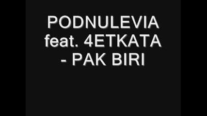 Podnulevia feat. 4etkata - Pak Biri