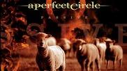 A Perfect Circle – Passive ( Explicit Version )