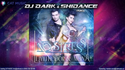 Liviu Hodor ft. Mona - No Stress ( Dj Dark & Shidance Remix )